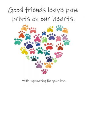 Good friends leave paw prints on our hearts