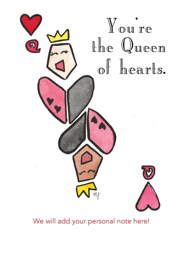 You're the Queen of hearts