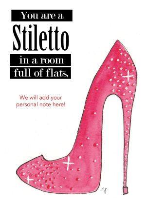 You are a stiletto in a room full of flats.