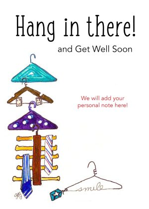 Hang in there! Get Well Soon